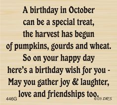 October Birthday Images: Find the best October Birthday Pictures, Photos and Images. Share October Birthday Quotes, Sayings, Wallpapers with your friends. Birthday Month Quotes, Birthday Verses For Cards, Birthday Card Sayings, Birthday Sentiments, Card Sentiments, Birthday Messages, Birthday Images, Birthday Greetings, Birthday Wishes
