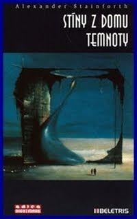 Knihánkov: STÍNY Z DOMU TEMNOTY ( Alexander Stainforth ) - recenze