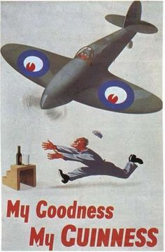 Guinness WWII Spitfire propaganda poster Beer Advertisement, Retro Advertising, Vintage Advertisements, Vintage Ads, Vintage Posters, Retro Posters, Guinness Advert, Sous Bock, Pin Up