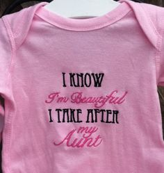 I know Im beautiful I take after my aunt shirt or onesie. $14.00, via Etsy.