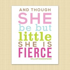 Nursery Decor/ Wall Art - QUOTES for Girls - Though She be but Little - William Shakespeare 8x10