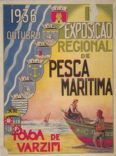Exhibition of Maritime Fishing, Póvoa de Varzim, Portugal, 1936 Vintage Advertisements, Vintage Ads, Vintage Posters, Nostalgic Pictures, Retro Illustration, Illustrations, Poster Ads, Travel Posters, Vintage Prints