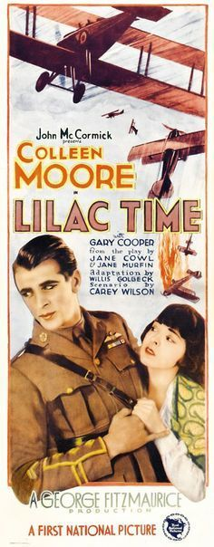 Lilac Time is a 1928 American silent romantic war film directed by George Fitzmaurice and starring Colleen Moore and Gary Cooper. The film is about young American aviators fighting for Britain during World War I.