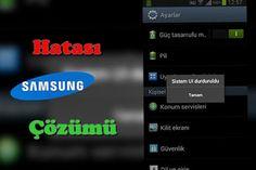 TeknoBakış: Samsung 'System UI Durduruldu' Hatası çözümü