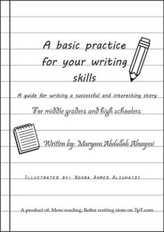 A basic practice for your writing skills - How to write an interesting story, a guide for middle graders and high schoolersThis practice book contains the basics for writing any story in general and asks the students write a certain type of stories in specific.The first 4 pages include an explanation of how to write an interesting, successful story; they are for reading out loud and for to be discussed in the classroom.