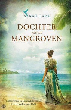 Recensie door Marjon: Dochter van de mangroven - Sarah Lark: http://tboekenblog.blogspot.nl/2015/03/recensie-dochter-van-de-mangroven-sarah.html