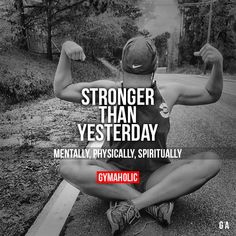 Stronger Than Yesterday Mentally, physically, spiritually. More motivation -> http://www.gymaholic.co #motivation - #gym #fitspo