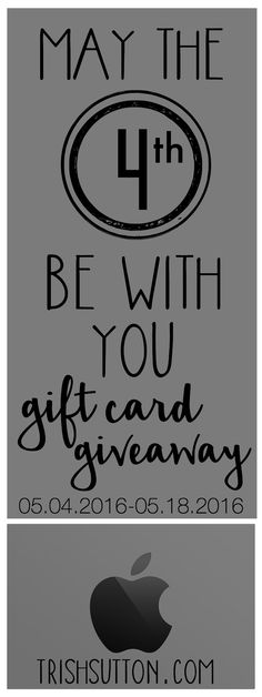 May The Fourth Be With You: Gift Card Giveaway. Entry opens at 4:00p PST on 05.04.2016 and closes 05.18.2016. Good luck!! TrishSutton.com