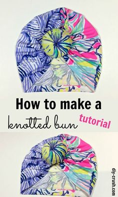 How to make a knotted bun for turban beanie. A free tutorial | DIY Crush