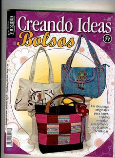 """Photo from album """"Creando Ideas 77 Bolsos"""" on Yandex. Free Clothes, Diy Clothes, Sewing Magazines, Handbag Patterns, Book Quilt, Patchwork Bags, Knitted Bags, Free Sewing, Handmade Bags"""