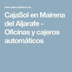 CajaSol en Mairena del Aljarafe - Oficinas y cajeros automáticos
