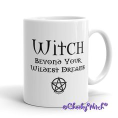 Witch Beyond Mug Your Wildest Dreams 11oz Ceramic Mug #witch #wicca #wiccan #halloween #witchcraft #pagan #pentacle #pentagram