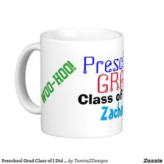 Preschool Grad Class of NAME Mug (insert YOUR NAME and Current YEAR).  Mug has the wording on the sides, Woo-hoo, I Did It!  Fun Graduate Gift Mugs or Steins.  Original Text Saying Graphic Design © TamiraZDesigns via:  www.zazzle.com/tamirazdesigns*
