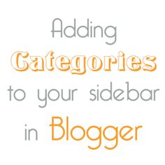 Ask A Blogger: Adding Categories in Your Sidebar (Blogger)