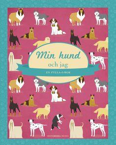 Min hund och jag: En fylla-i-bok. Den perfekta presenten till hundälskaren! Från Historiska Media.