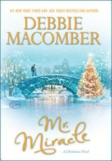 (F MacD) Mr. Miracle by Debbie Macomber; Beloved #1 New York Times bestselling author Debbie Macomber celebrates the most wonderful time of the year in this heartwarming Christmas novel of romance, hope, and the comforts of home—coming soon as a Hallmark Channel original movie!
