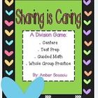 Sharing is Caring Division Game can be implemented as whole group review, in a math center, as test prep, and/or as part of your guided math instru...