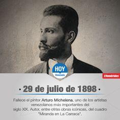 29 de julio, en 1898, fallece el pintor Arturo Michelena, uno de los artistas venezolanos más importantes del siglo XIX.