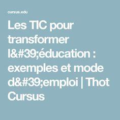 Les TIC pour transformer l'éducation : exemples et mode d'emploi | Thot Cursus