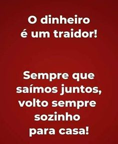 #frases #frase #pensamentos #frasedodia #dinheiro Best Quotes, Funny Quotes, Life Quotes, Funny Memes, Inspiring Quotes About Life, Inspirational Quotes, Figure Of Speech, Proverbs Quotes, Can't Stop Laughing
