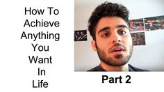 How to Achieve Anything You Want In Life Part 2 every single second of every day should be a step towards getting you closer to your goals and dreams. If its anything but that you've given up.