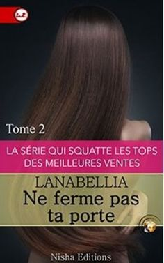 Ne ferme pas ta porte - Lanabellia, romance érotique/contemp