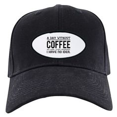 3108761c Coffee Everyday Baseball Hat on CafePress.com Crown Images, Funny Hats,  Over The