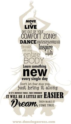 Take your fear along and try anyway, ...dance trough life!