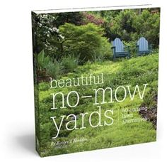 Beautiful No-Mow Lawns, to be published in February 2012. Definitely want to add this one to my collection.