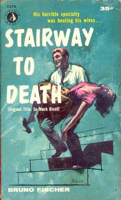 Stairway to Death (aka: So Much Blood) (Pyramid G270) 1957 AUTHOR: Bruno Fischer ARTIST: Harry Schaare | Flickr - Photo Sharing!