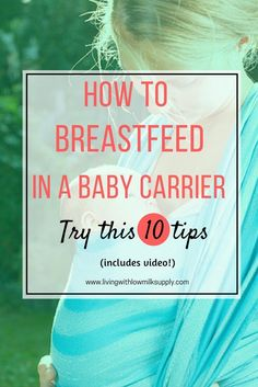 Breastfeeding Tips: Breastfeeding in a baby carrier helps you to multi-task and complete other task while nursing. It's so convenient. But, it may take a while to master. Learn it faster with these 10 tips for nursing in a carrier. via @fiftarina