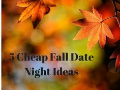 5 cheap fall date night ideas