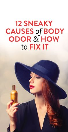 Interesting things that cause body odor #Beauty #Hygiene #Tips