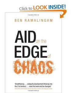 Aid on the Edge of Chaos: Rethinking International Cooperation in a Complex World: Ben Ramalingam: Books