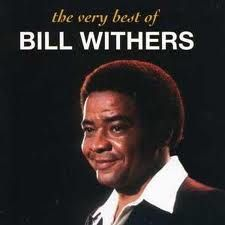 Bill Withers forever. seriously.