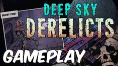 Deep Sky Derelicts Gameplay | Turn-Based Tactical Roguelike RPG (2018)