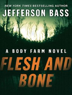 Flesh and Bone (Body Farm Novel Book 2) - Kindle edition by Jefferson Bass. Mystery, Thriller & Suspense Kindle eBooks @ Amazon.com.