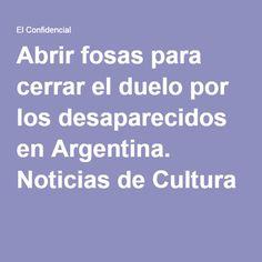 Abrir fosas para cerrar el duelo por los desaparecidos en Argentina. Noticias de…