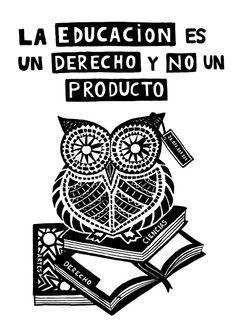 """""""La educación es un derecho y NO un producto"""""""