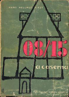 8/15 A Caserna - Hans Hellmut Kirst | Capa de Otelo de Azinhais