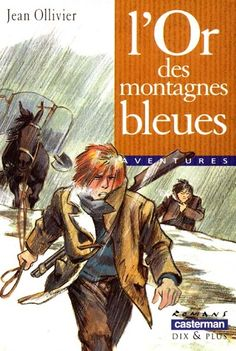 L'or des montagnes bleues. Jean Ollivier