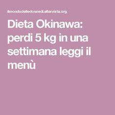 Dieta Okinawa: perdi 5 kg in una settimana leggi il menù