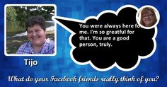 What do your Facebook friends really think of you?
