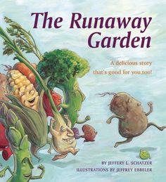 The Runaway Garden - Jeffery L. Schatzer, Jeffery Ebbeler