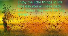 Best Quotes: Enjoy little things