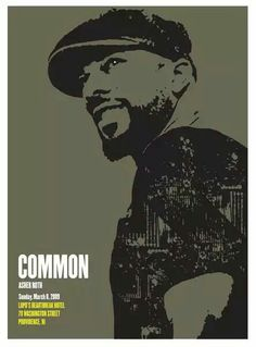 THE ABSOLUTE HOTTEST AND MOST CREATIVE HIP HOP GIG POSTERS: Common