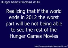 Hunger Games Problem #144 Ahhhh do true cat it wait till 2020 so I would have seen all and bought most plzzzz