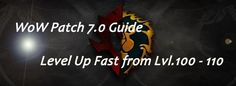 WoW Legion Guide: How to Boost Fast from Level 100 – 110