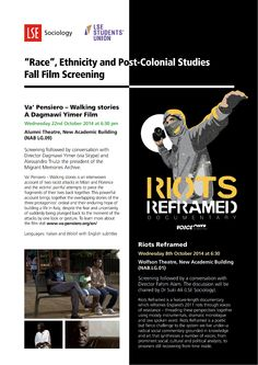 The REPS (Race, Ethnicity and Post-colonial Studies) PhD network is led by research students based at LSE.  They have organised two film screenings this autumn, on the London riots of 2011 (showing 8 October 2014) and on the life of African immigrants in Italy (22 October).