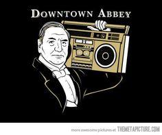 Downtown Abbey…